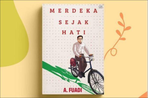 Menjadi Manusia Merdeka – Novel Biografi Lafran Pane – Ahmad Fuadi